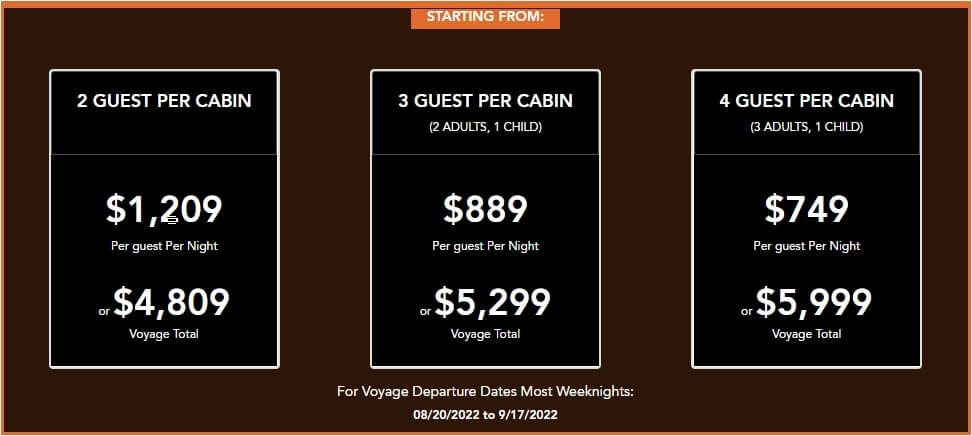 Sample pricing for voyage departure dates most weeknights from August 20, 2022 to September 17, 2022.